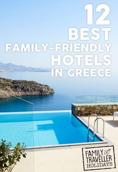 12 best family-friendly hotels in Greece