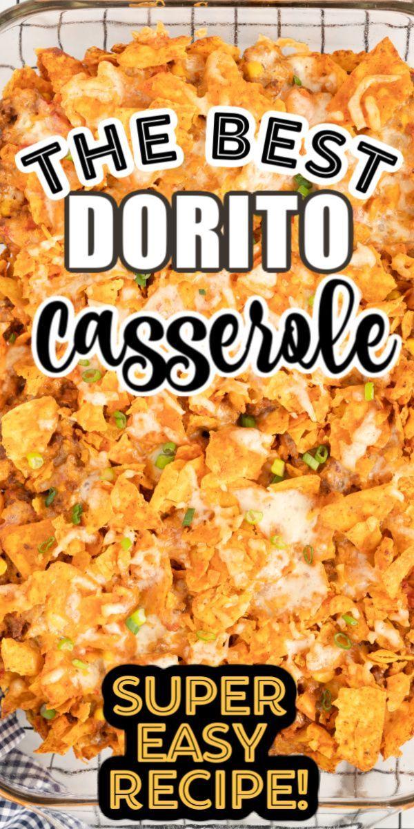 The BEST Dorito Casserole - Easy weeknight dinner recipe!
