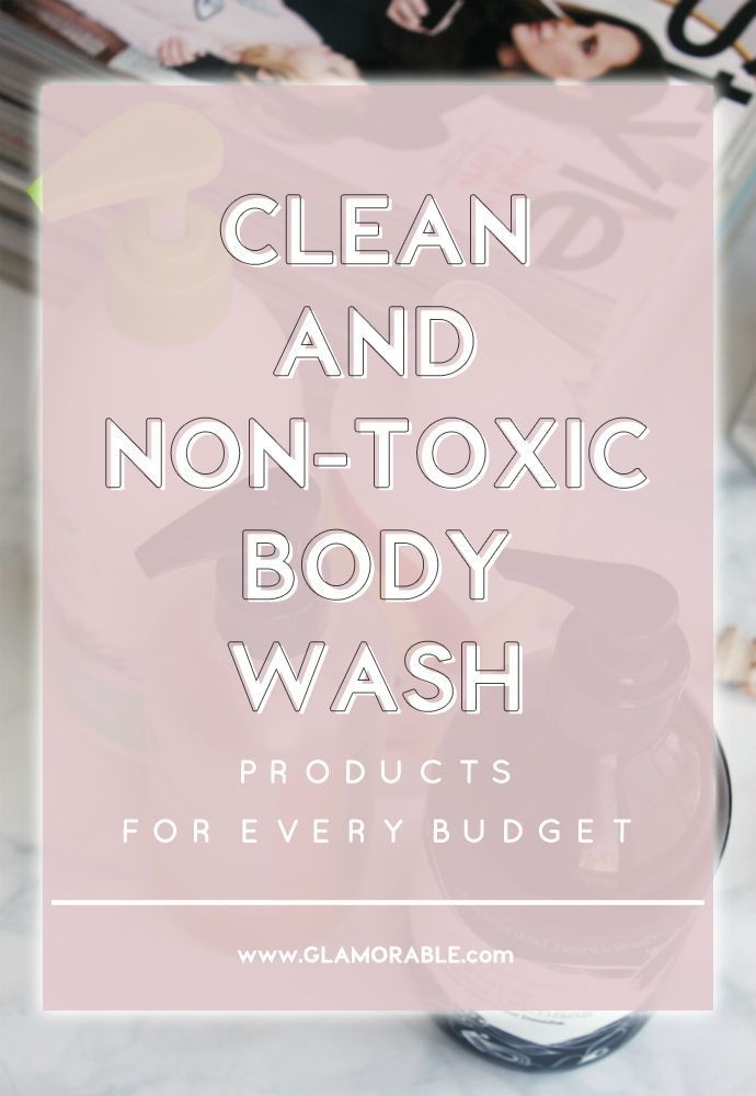 Natural, Clean & Non-Toxic Body Wash for Every Budget   100% Pure Honey Cream Wash Gingerade, Nature's Gate Aloe Vera Body Wash, Elemental Herbology Neroli & Rose Damask Body Wash, Teadora Rainforest at Dawn Body Cleanser