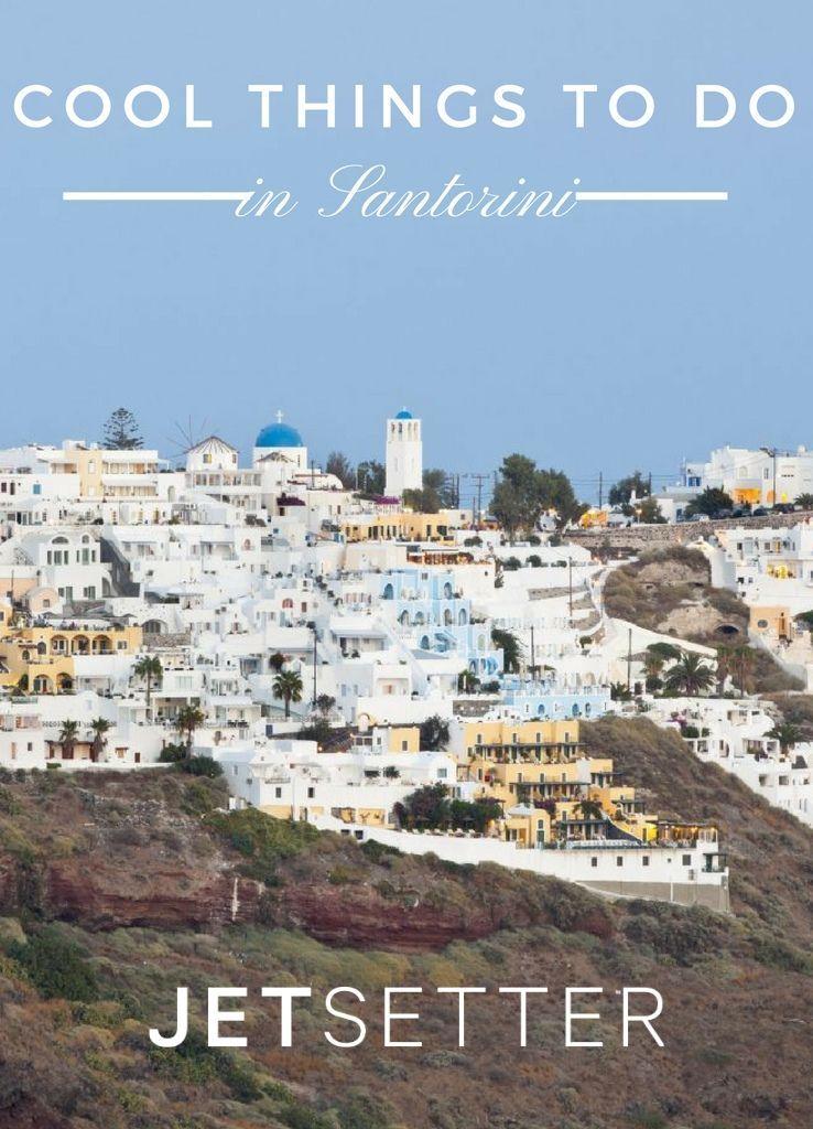 9 Cool Things to Do in Santorini | Jetsetter.com