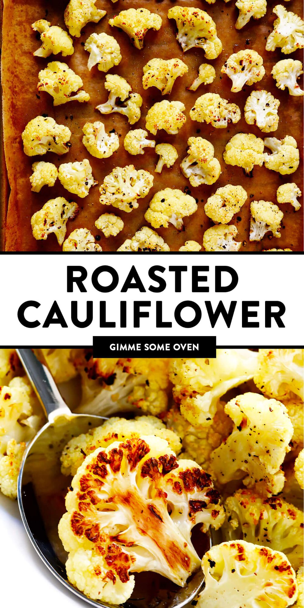 The BEST Roasted Cauliflower recipe -- super easy to make in the oven, naturally #glutenfree and #vegan, and easy to customize with any of your favorite seasonings. It's the perfect healthy side dish. Or perfect for adding to a salad, soup, pizza, dip, pasta, tacos or more! | Gimme Some Oven #roasted #cauliflower #healthy #vegetable #side #glutenfree #vegan
