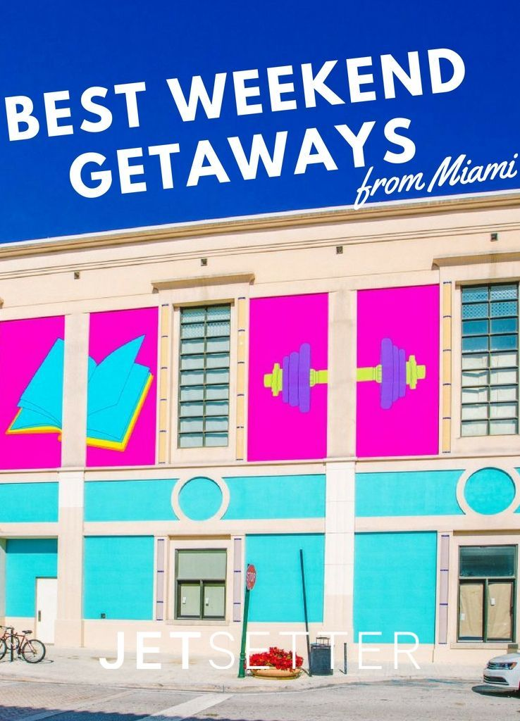 The Best Weekend Getaways from Miami | Jetsetter.com