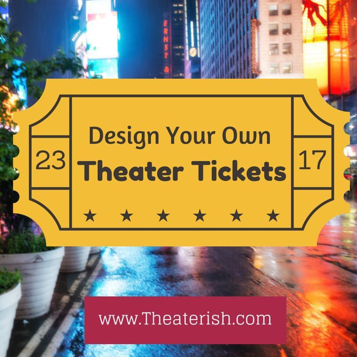 Theatre Ticket Template Theater Tickets Design And Print Your Own - print your own tickets template free