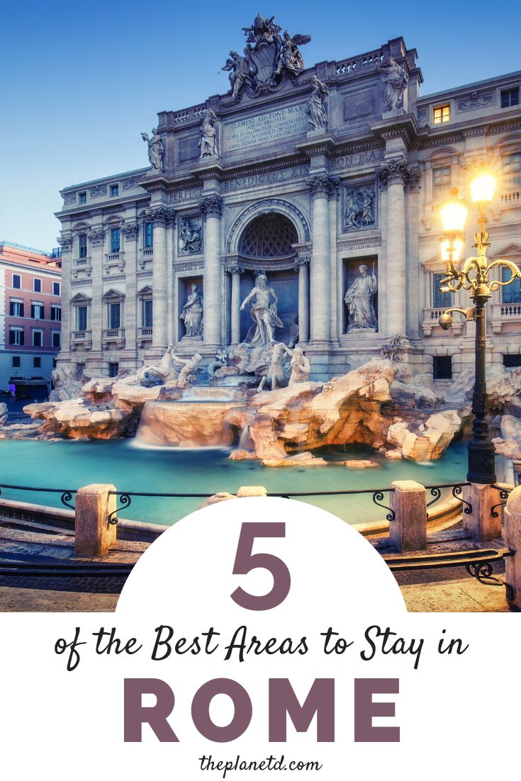 Where to stay in Rome - A 2019 Guide To The Best Neighbourhoods