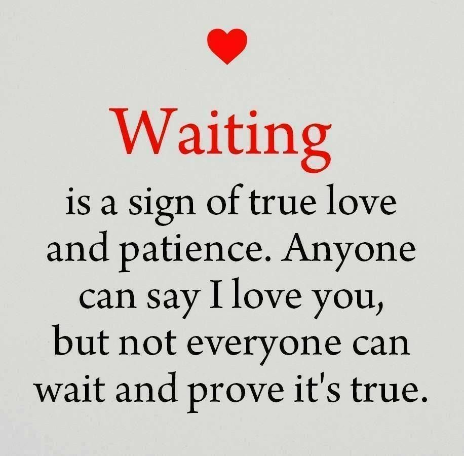 Love how for someone to wait you If They're