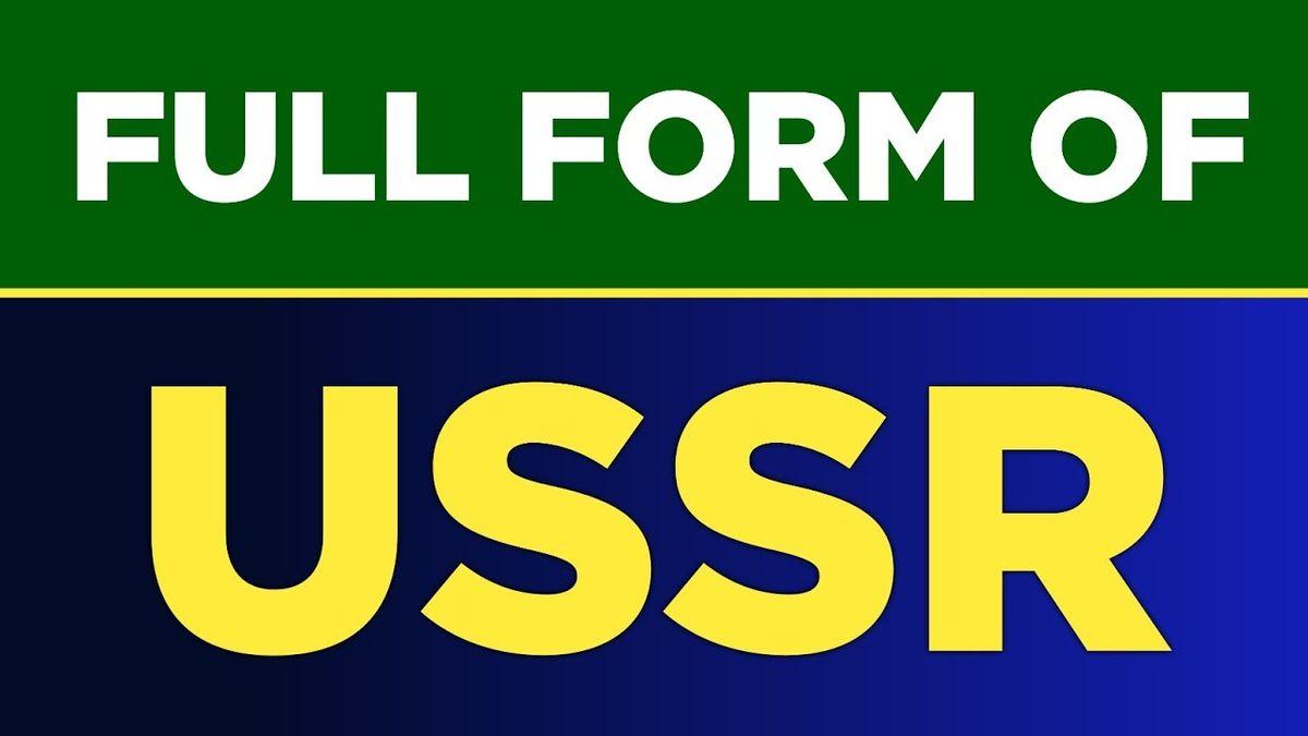 USSR Full Form Name