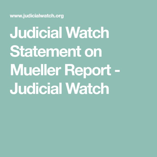 Judicial Watch Statement on Mueller Report – Judicial Watch