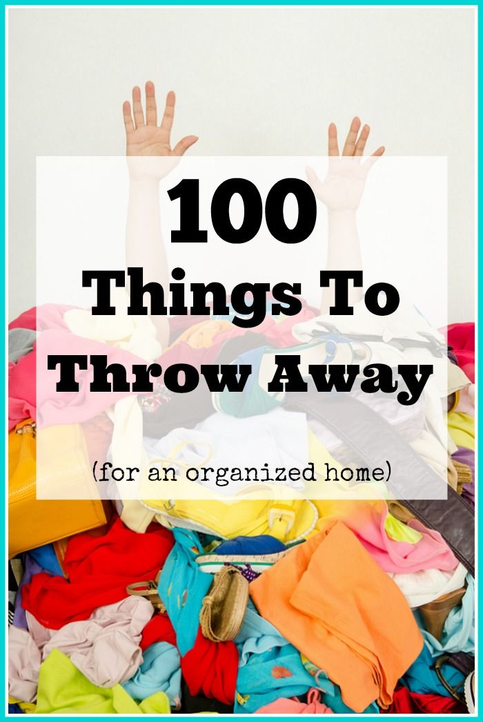 100 Things To Throw Away Today - If you want to live an organized life, then you need to declutter your home. That means getting rid of things! Here are 100 things to throw away today! #declutter #organizedhome #organize #homemaking