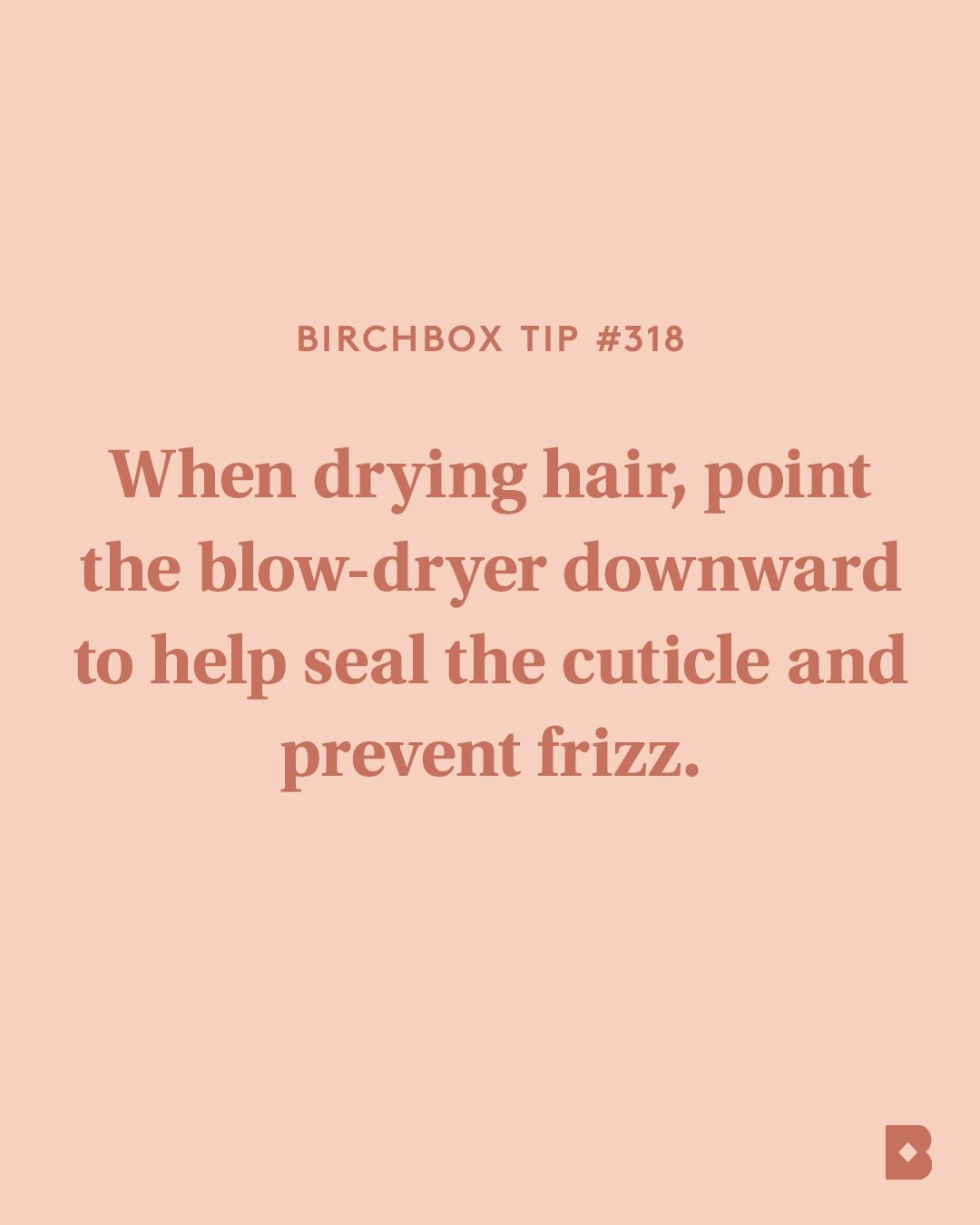 Think of blow-drying like going with the grain; when your hair cuticles lie flat against the hair strand you get a smoother, shinier finish.