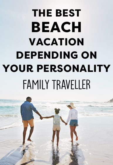 The Best Beach Vacation for Every Family, Depending on Your Personality