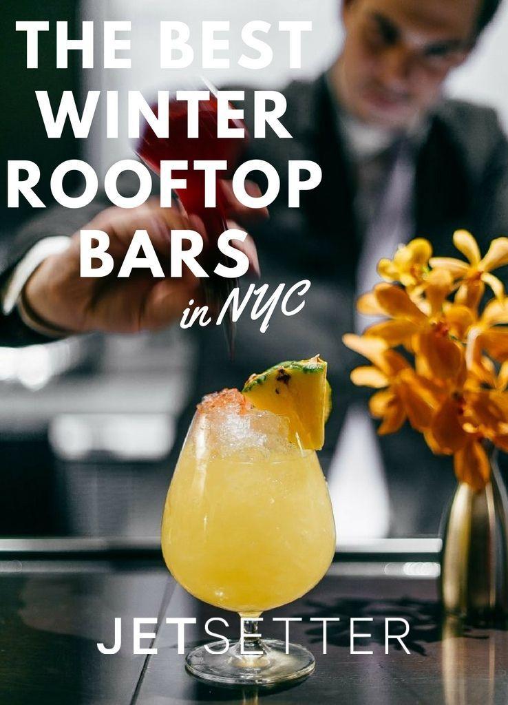 The Best Winter Rooftop Bars in NYC: 7 Spots Open All Season Long | Jetsetter.com