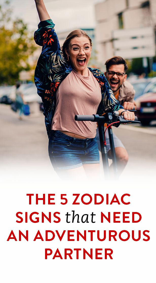 The 5 Zodiac Signs That Need An Adventurous Partner