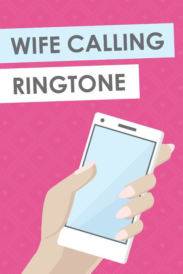 Assign a Funny Wife Ringtone to Your Husband's Phone | From The Dating Divas