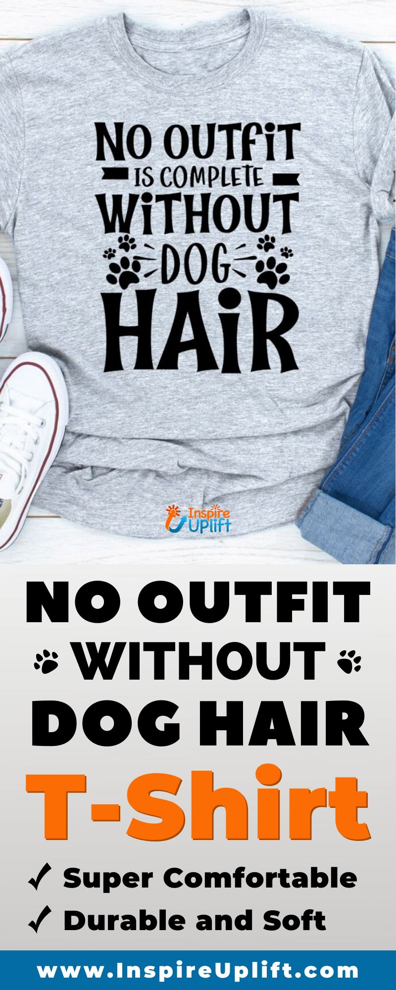No Outfit Is Complete Without Dog Hair T-Shirt 😍 InspireUplift.com