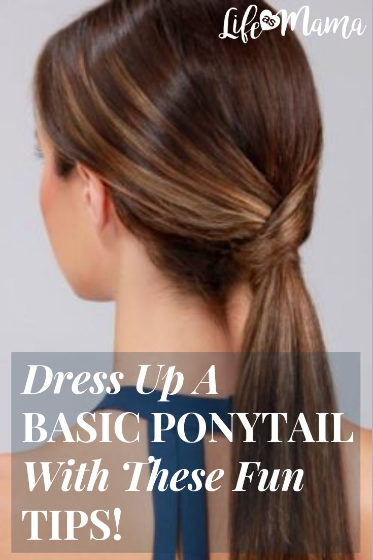 Who says ponytails are boring? Try these fun tips to dress yours up and make heads turn! #LifeAsMama #ponytail #ponytailstyles #quickhairstyles #hairstyles