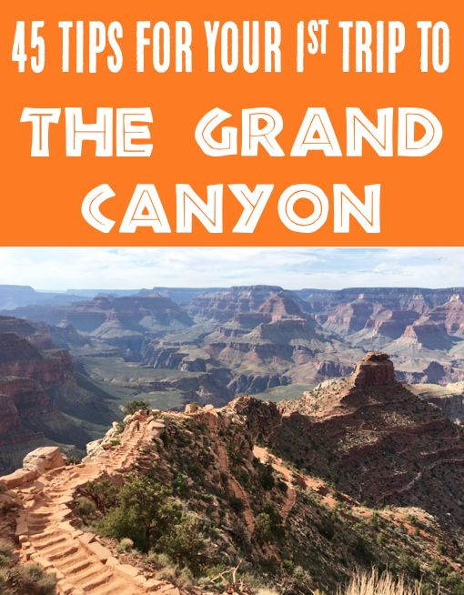 Grand Canyon Vacation Guide! {South Rim, North Rim, Best Picture Spots and Top Hikes}