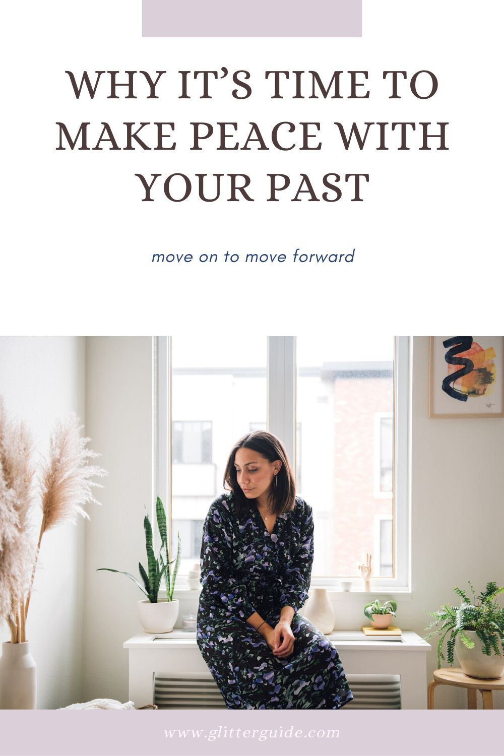 Why It's Time To Make Peace With Your Past