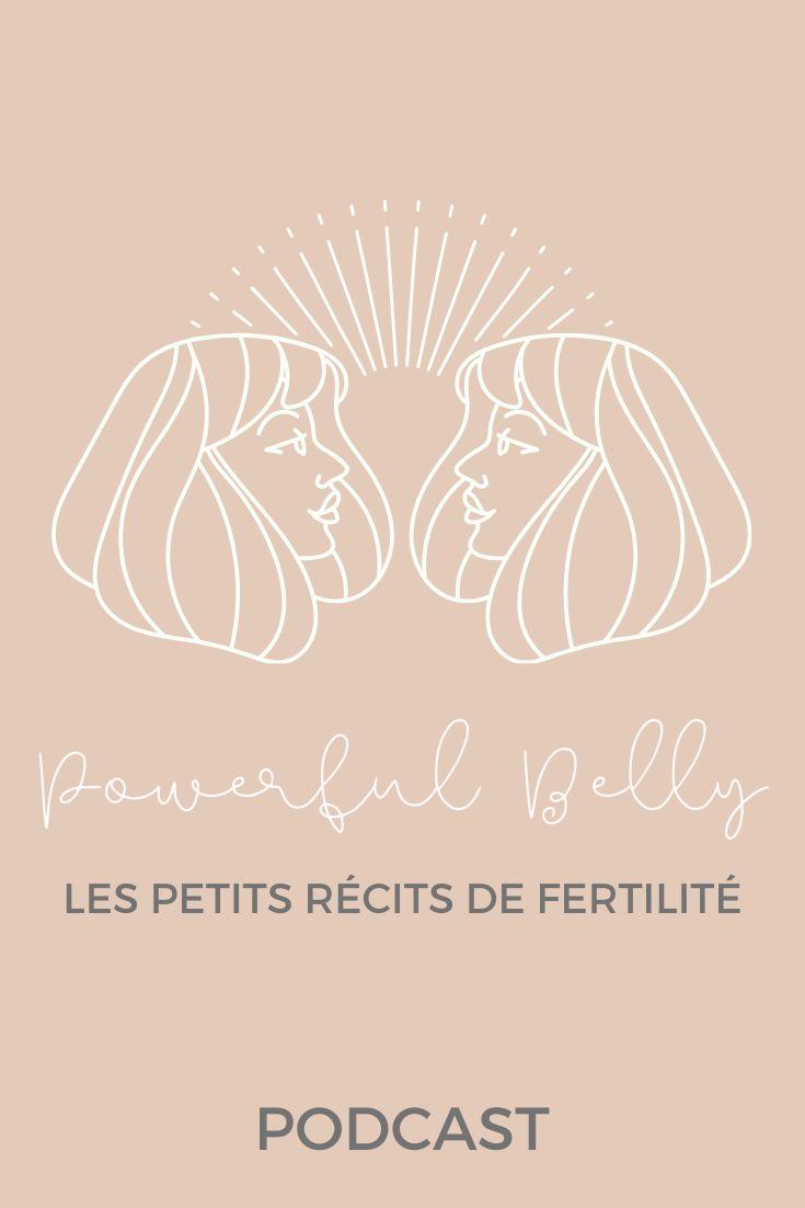 Podcast - Les petits récits de fertilité - Powerful Belly