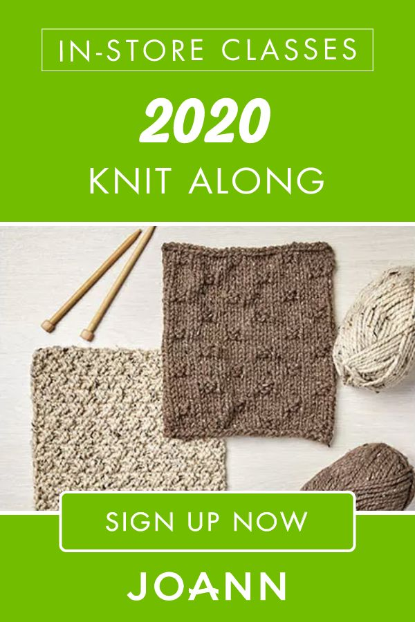 If a new year means a new hobby for you, check out this 2020 Knit Along in-store class at JOANN! Sign up to learn how to create a beautiful textured knit fabric using knit and purl stitches.