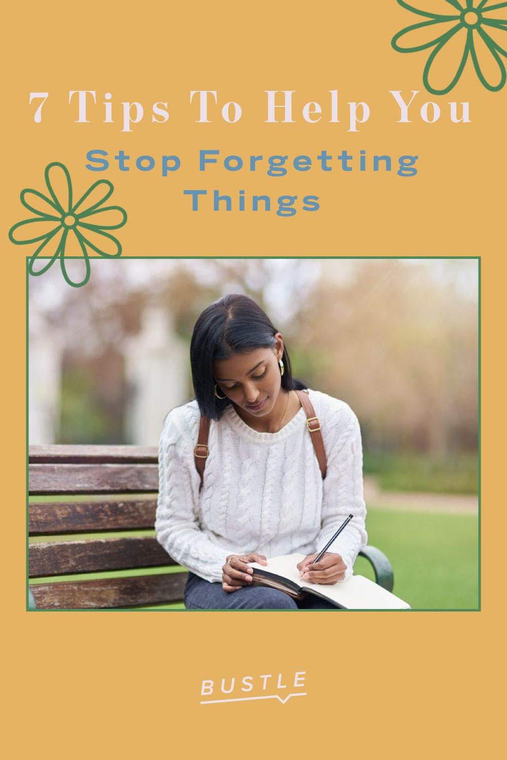 7 Tips To Help You Stop Forgetting Things