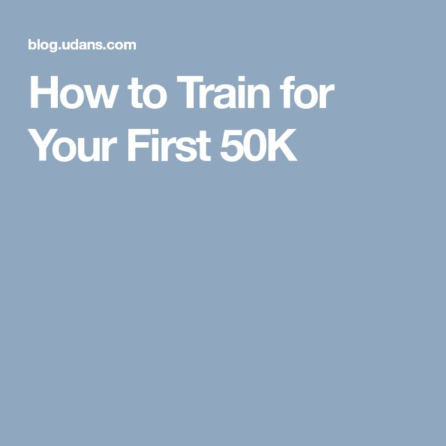 How to Train for Your First 50K