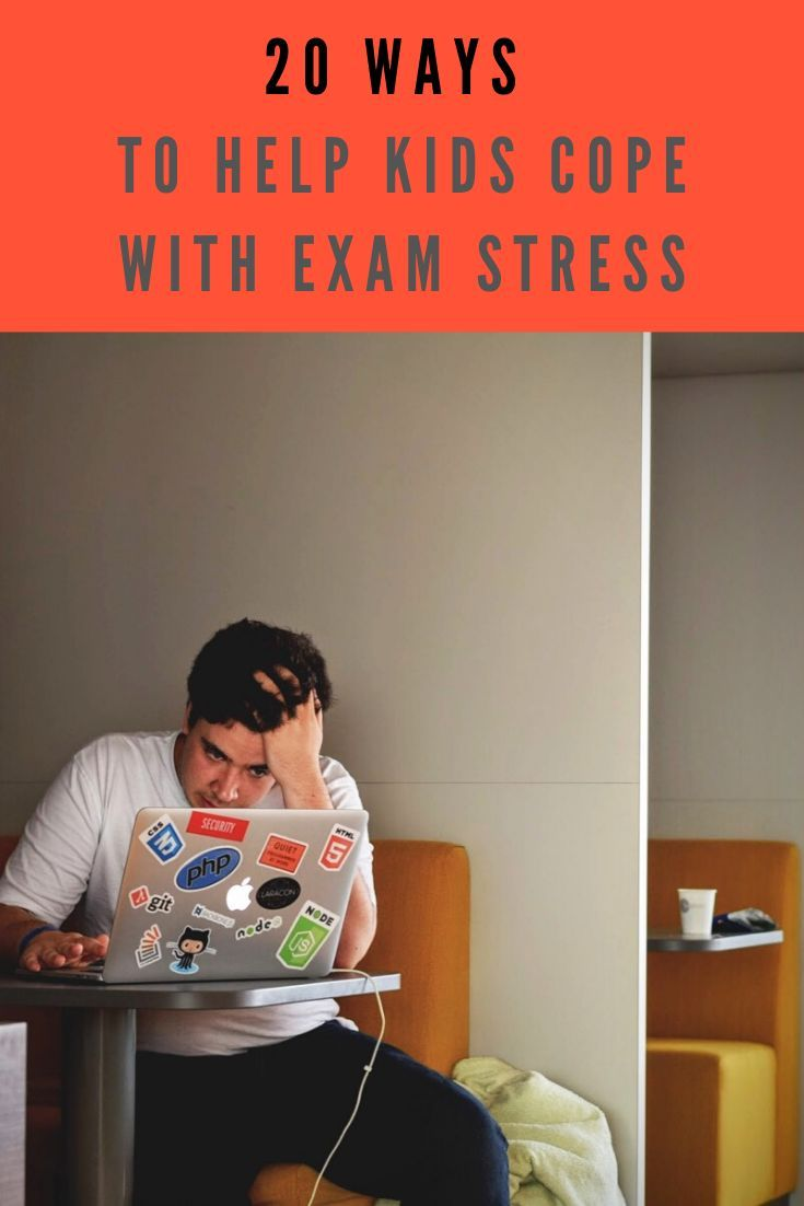 20 Ways To Help Kids Cope With Exam Stress - THE LONDON MOTHER