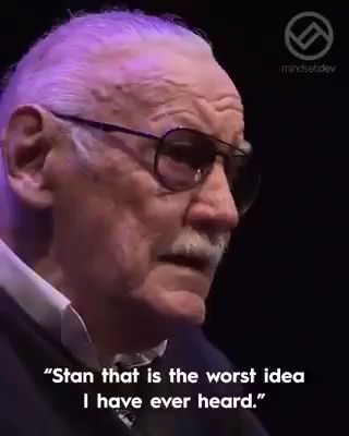 """If you have an idea that you genuinely think is great, don't let some idiot talk you out of it."" Stan Lee #quotes #comic #spiderman #video #motivation"
