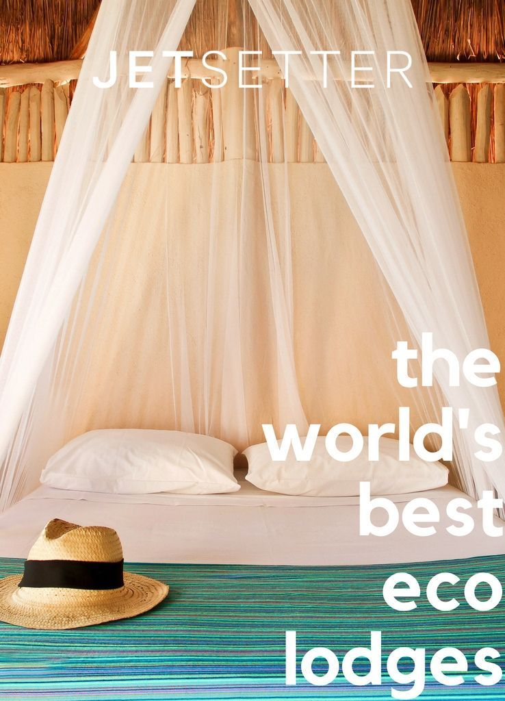 Stay at an Ecolodge (You'll Feel Good About it) | Jetsetter.com