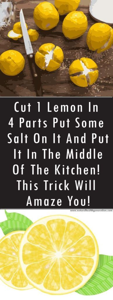 Cut 1 Lemon In 4 Parts Put Some Salt On It And Put It In The Middle Of The Kitchen! This Trick Will Amaze You!