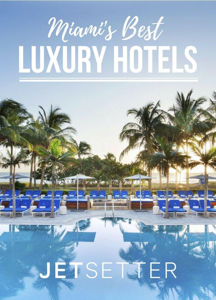 10 Best Luxury Hotels in Miami | Jetsetter.com