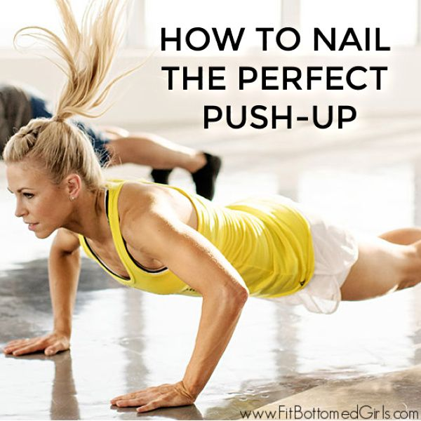 How to Nail the Perfect Push-Up - Fit Bottomed Girls