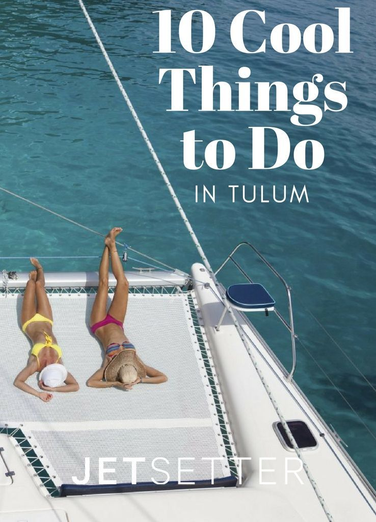 The Coolest Things to Do in Tulum Now | Jetsetter.com