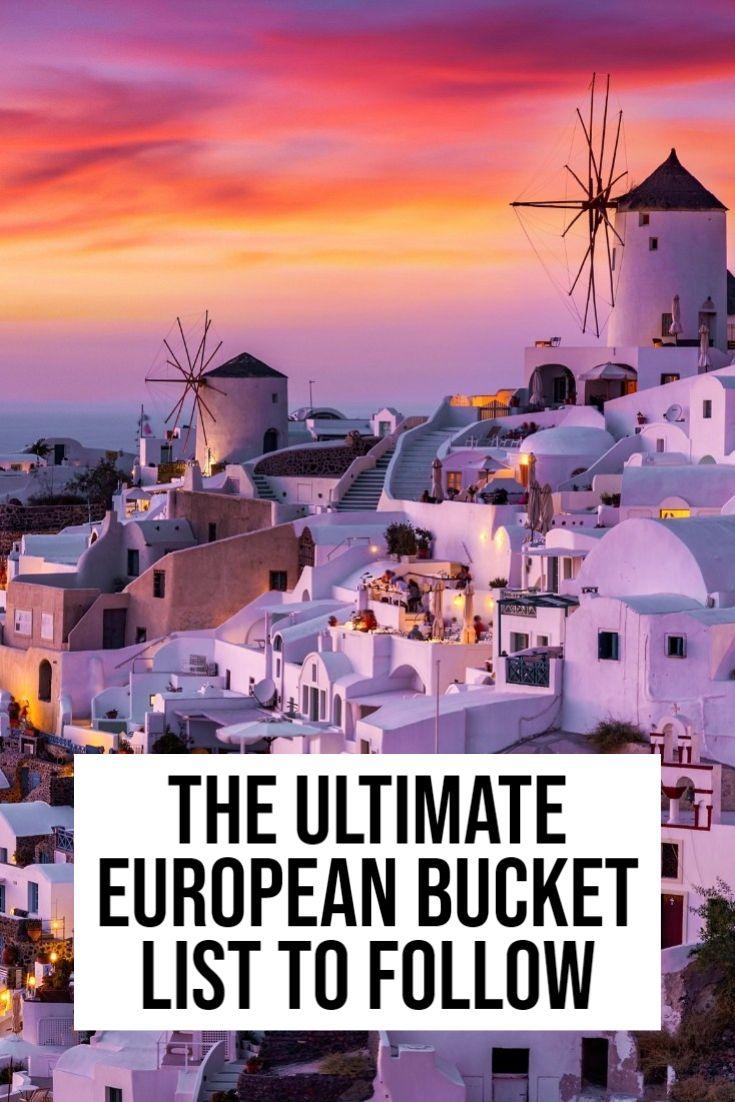 Ultimate European bucket list destinations not to miss!