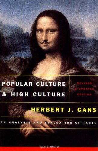Popular Culture and High Culture: An Analysis and Evaluat...