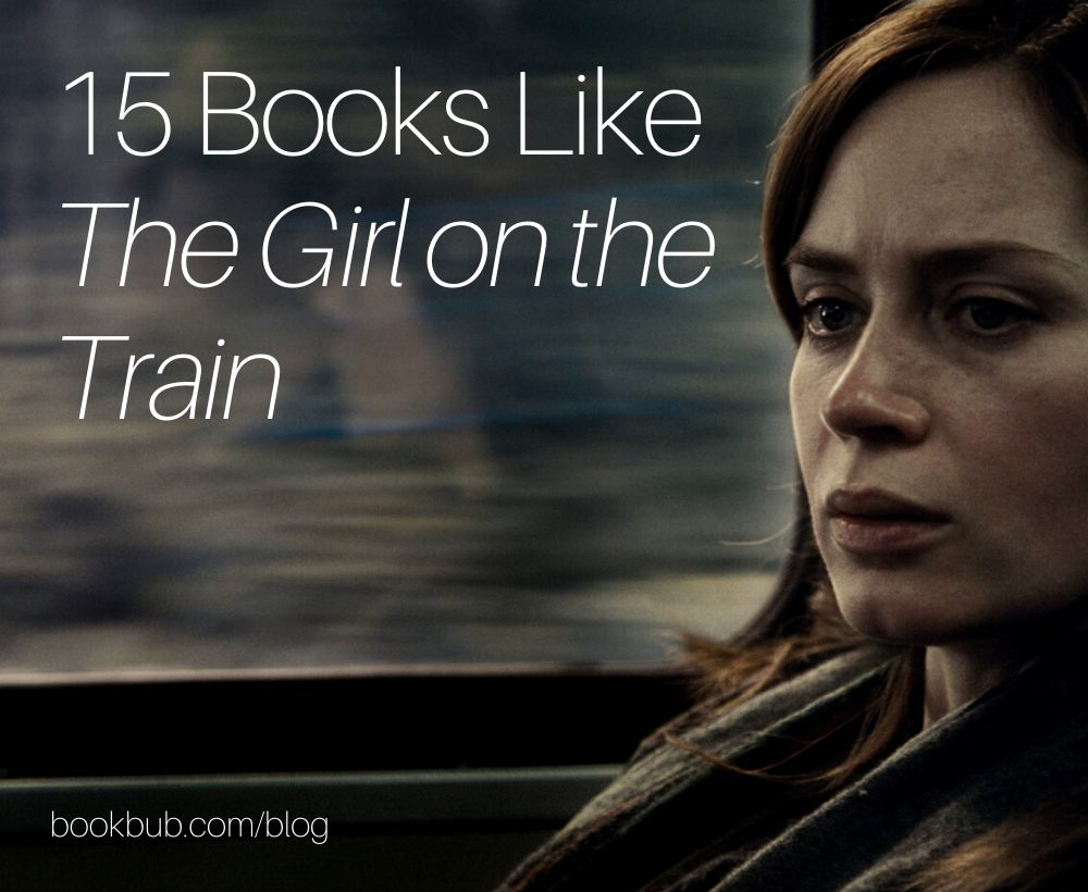 15 New Books to Read If You Love 'The Girl on the Train'