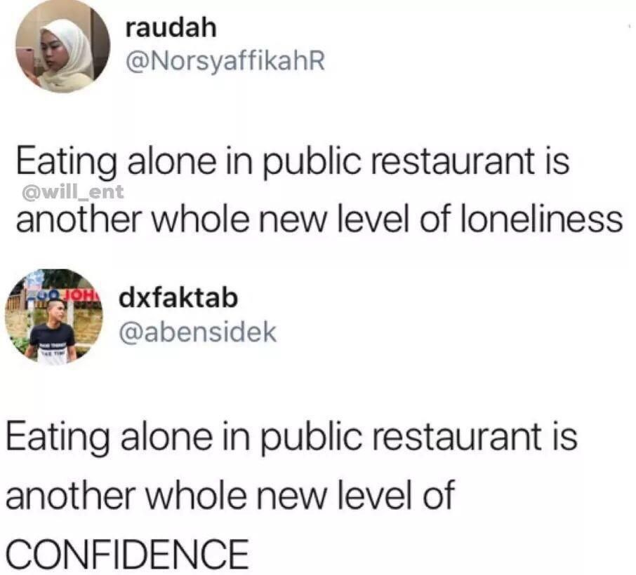 Be confident in being alone.