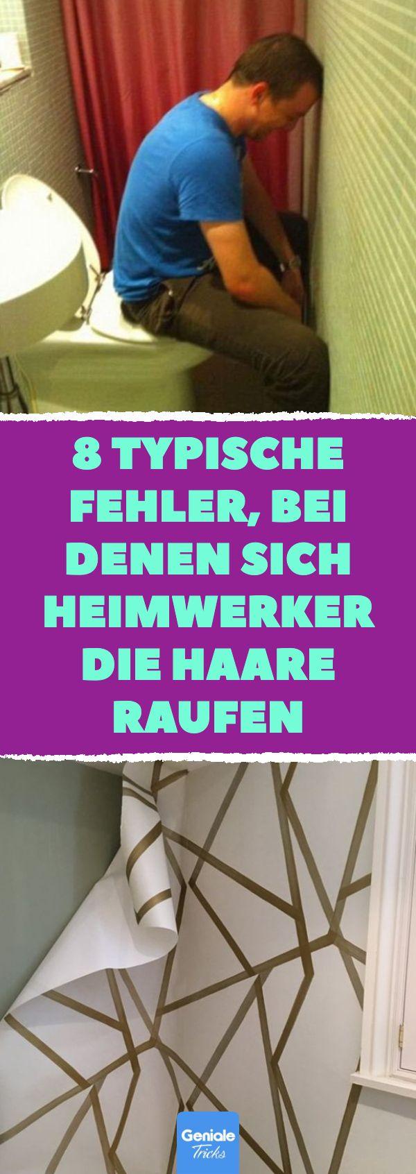 8 typische Fehler, bei denen sich Heimwerker die Haare raufen 8 häufige Heimwerker-Fehler #Tapezieren #Fliesen #Bohren #Wand #Streichen #Fehler