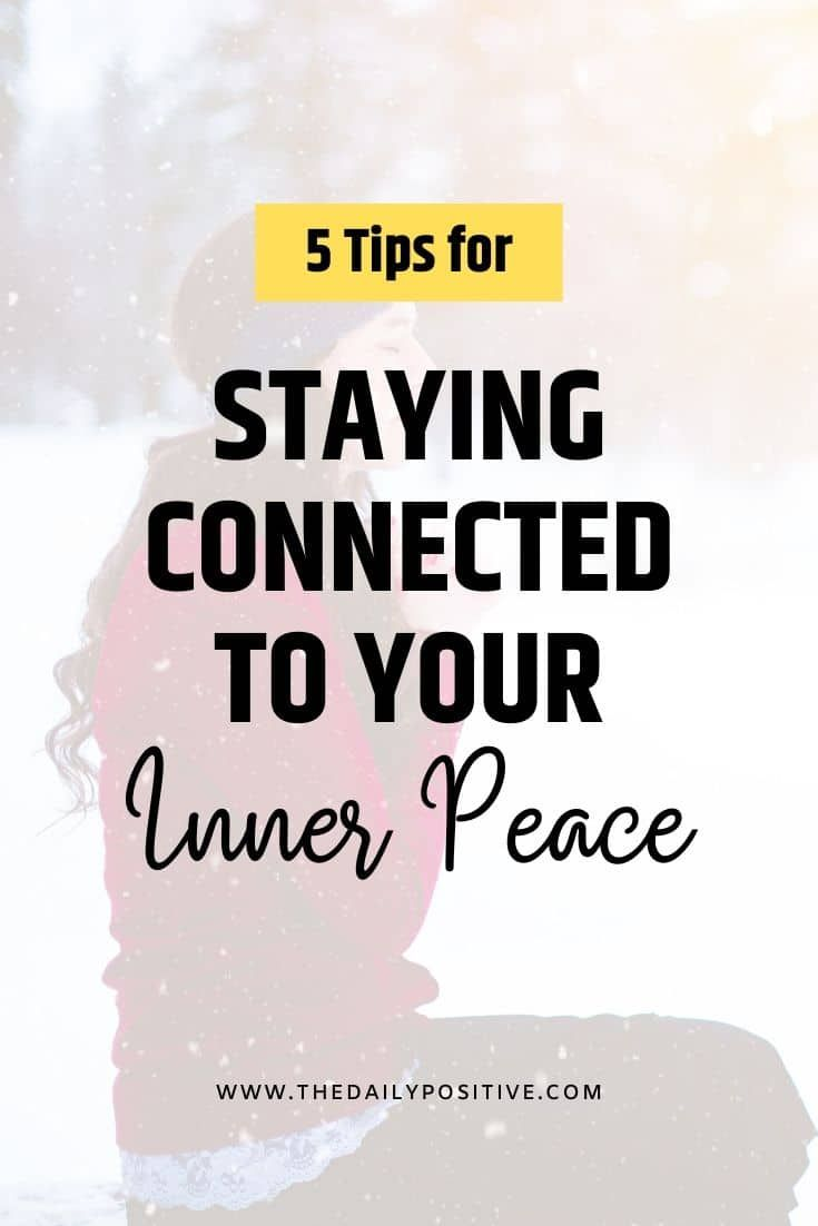 Learn how to retain your inner peace day to day. Here are 5 tips for staying connected to peace no matter what's going on around you.