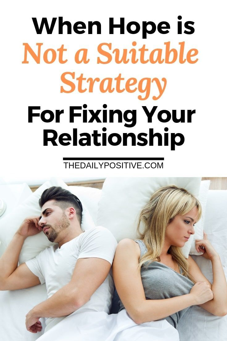 When Hope is Not a Suitable Strategy for Fixing Your Relationship