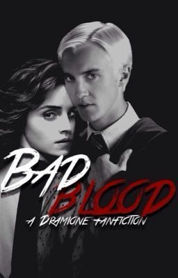Read Bad Blood: A Dramione Fanfiction #wattpad #fanfiction