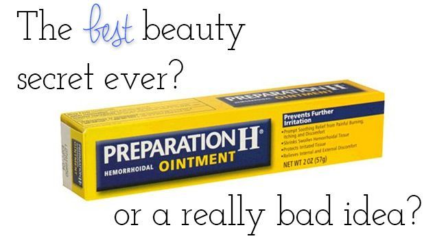 Preparation H has been recommended to help under your eyes with bags and circles. While it might decrease puffiness in a pinch, it isn't a good idea.