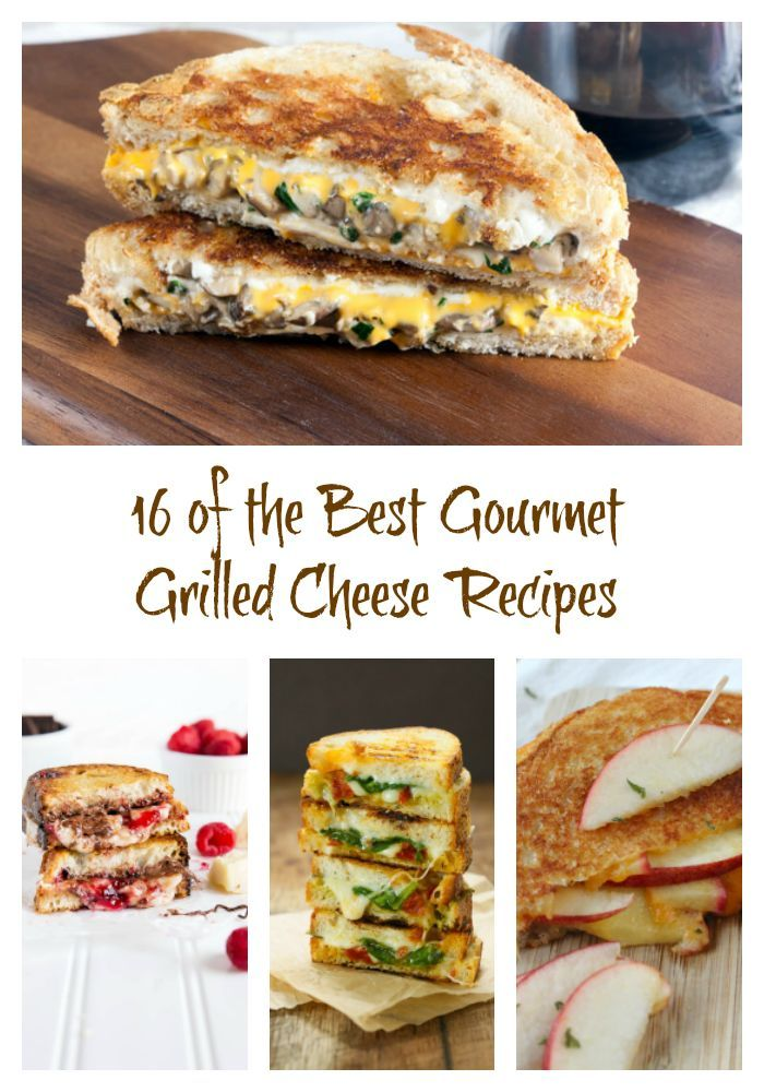 16 of the Best Gourmet Grilled Cheese Recipes
