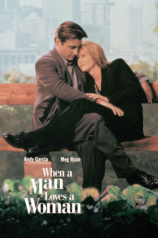 When a Man Loves a Woman (1994)   Man in love, Romantic