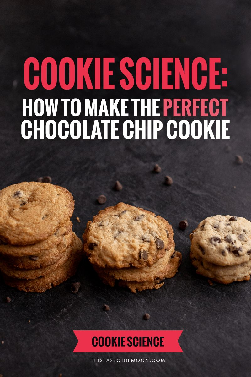 Cookie Science: How to Make Perfect Chocolate Chip Cookies
