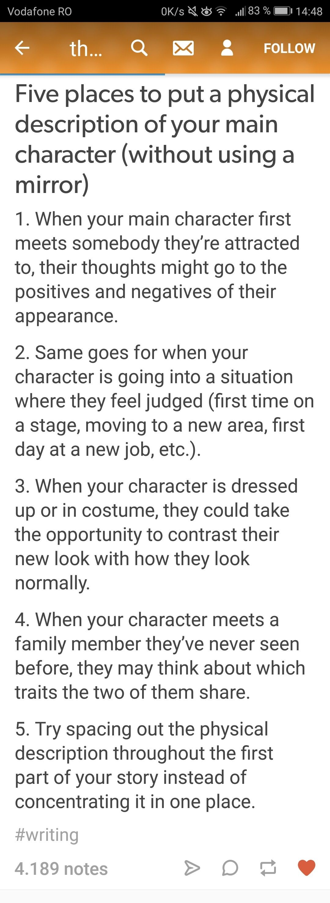 """Great ideas! I do believe the physical appearance of the character is too important to leave out (I hate it when writers """"leave it to the imagination."""" No, I want to definitively know what the character looks like!) But the """"I woke up and looked in the mirror"""" trope gets old fast."""