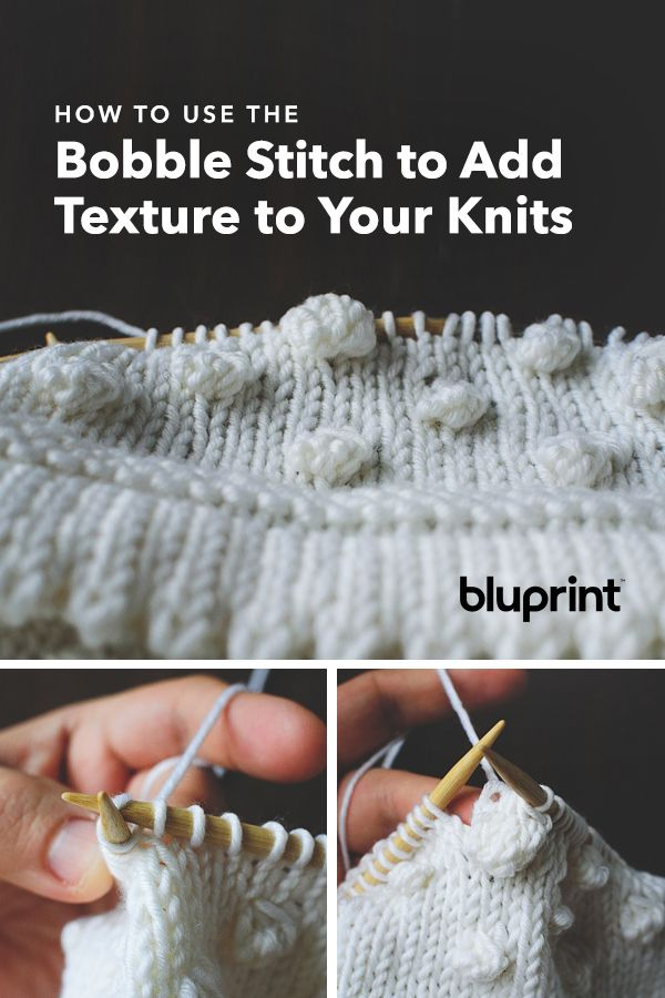 How to Use the Bobble Stitch to Add Texture to Your Knits