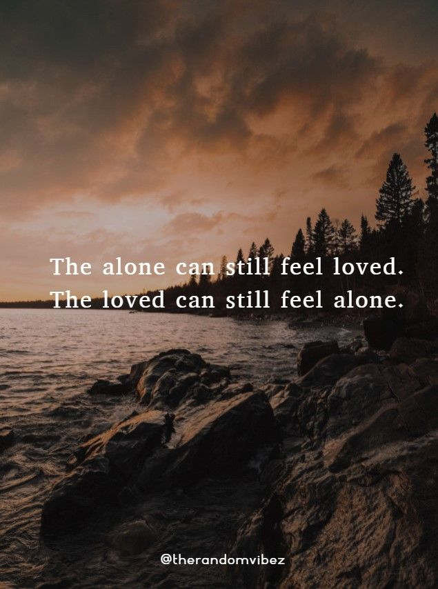 Quotes About Being Lonely