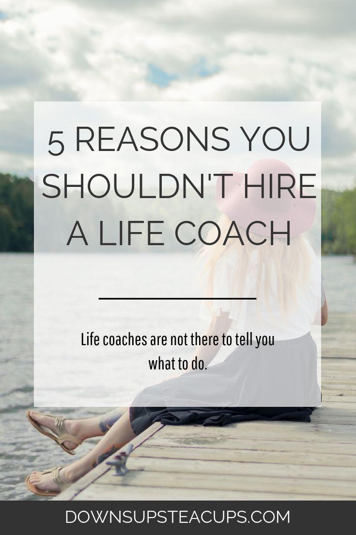 5 Reasons You Shouldn't Hire A Life Coach