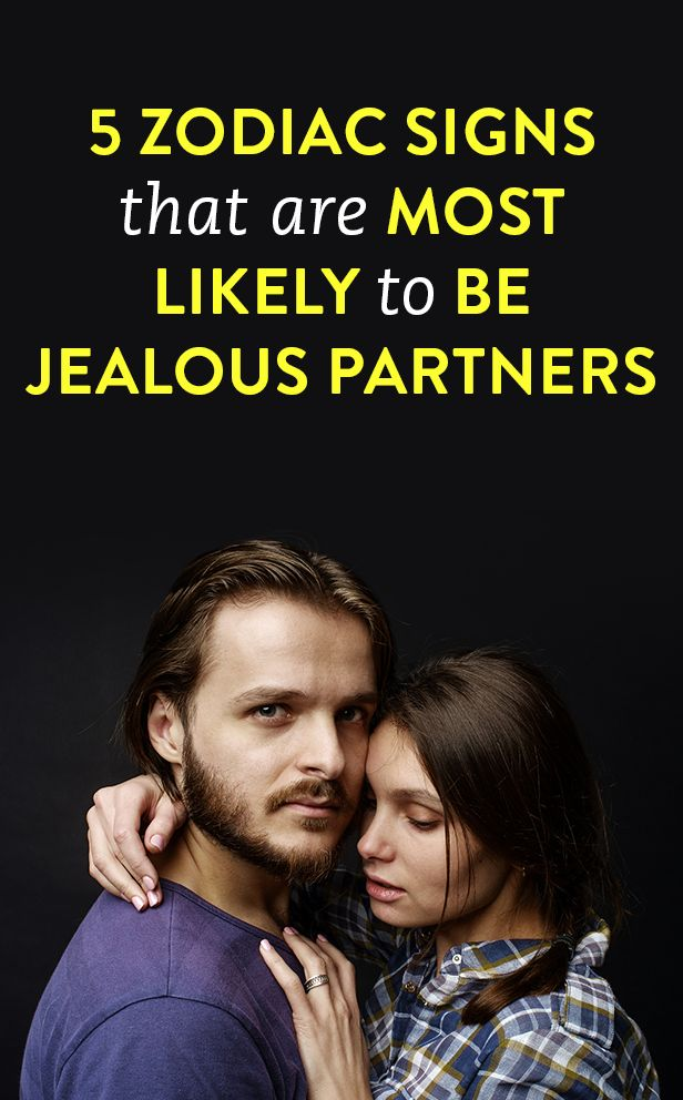 5 Zodiac Signs That Are Most Likely To Be Jealous Partners