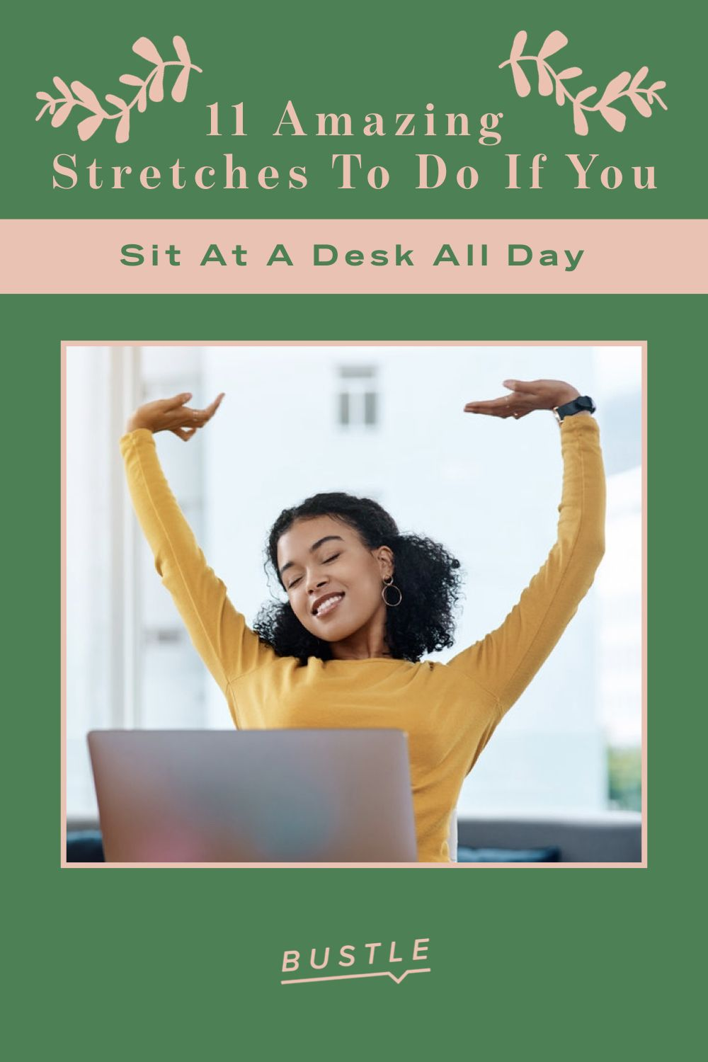 11 Amazing Stretches To Do If You Sit At A Desk All Day